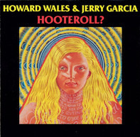 Howard Wales & Jerry Garcia - Hooteroll?