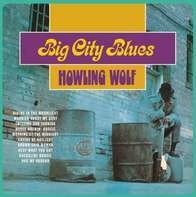 Howlin' Wolf - Big City Blues