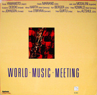 Hozan Yamamoto / Charlie Mariano / Juán José Mosalini / Krzesimir Dębski / Alfred Harth / Karl Berg - World-Music-Meeting