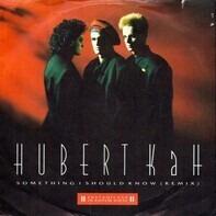 Hubert Kah - Something I Should Know (Remix)