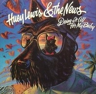 Huey Lewis & The News - Doing It All For My Baby