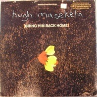 Hugh Masekela - Bring Him Back Home