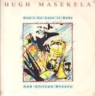 Hugh Masekela - Don't Go Lose It Baby / African Breeze