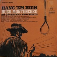 Hugo Montenegro, His Orchestra And Chorus - Hang 'Em High