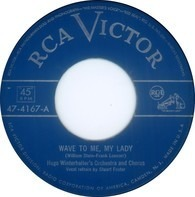 Hugo Winterhalter's Orchestra And Chorus - Wave To Me, My Lady / The Mule Driver
