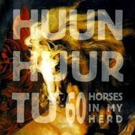 Huun-Huur-Tu - 60 Horses In My Herd