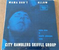 Hylda Sims & Henrik Johansen with City Ramblers Skiffle Group - Mama Don't Allow