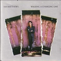 Iain Matthews - Walking a Changing Line