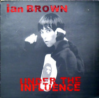 Ian Brown - Under the Influence