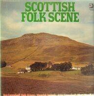 Ian Campbell Folk Group / Hamish Imlach / Alex Campbell a.o. - Scottish Folk Scene