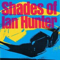 Ian Hunter - Shades Of Ian Hunter