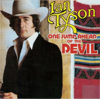 Ian Tyson - One Jump Ahead of the Devil