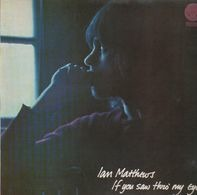 Iain Matthews - If You Saw Thro' My Eyes
