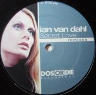 Ian Van Dahl - Secret Love (Remixes)