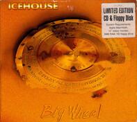Icehouse - Big Wheel