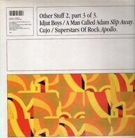 Idjut Boys, A Man Called Adam, Cujo, Superstars Of Rock - Other Stuff 2.3