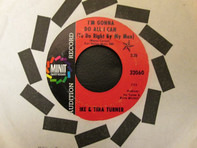 Ike & Tina Turner - I'm Gonna Do All I Can (To Do Right By My Man) / You've Got Too Many Ties That Bind