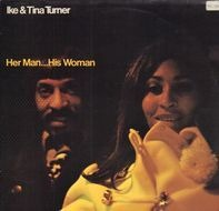Ike & Tina Turner - Her Man... His Woman