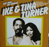 Ike & Tina Turner - Her Man... His Woman