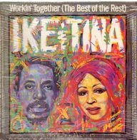 Ike & Tina Turner - Workin' Together (The Best Of The Rest)