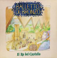 Il Balletto Di Bronzo - Il Re Del Castello