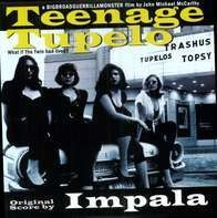 Impala - Teenage Tupelo Sndtrk
