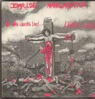Impulse Manslaughter - He Who Laughs Last... Laughs Alone