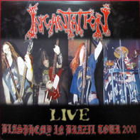 Incantation - Blasphemy In Brazil Tour 2001