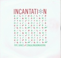 Incantation - Pipe Dance (Congalongadingdong)
