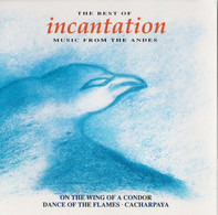 Incantation - The Best Of Incantation Music From The Andes