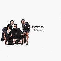 Incognito - One Hundred And Rising