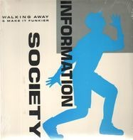 Information Society - Walking Away / Make It Funkier