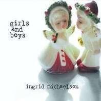 Ingrid Michaelson - Girls and Boys