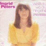Ingrid Peters - Weißt Du Wo Du Hingehst
