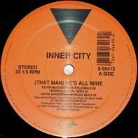 Inner City - (That Man) He's All Mine