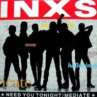 Inxs - Need You Tonight / Mediate