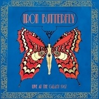 Iron Butterfly - Live At The Galaxy..