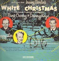 Irving Berlin , Bing Crosby , Danny Kaye And Peggy Lee - Selections From Irving Berlin's White Christmas