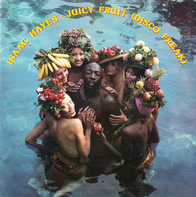 Isaac Hayes - Juicy Fruit (Disco Freak)