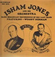 Isham Jones and his Orchestra - Rare Broadcast Recordings Of His Last Band featuring Woody Herman
