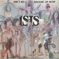 Isis - Ain't No Backing Up Now