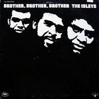 Isley Brothers - Brother, Brother, Brother