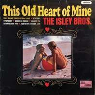 Isley Brothers - This Old Heart of Mine