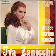 Iva Zanicchi - Due Grosse Lacrime Bianche / Tienimi Con Te