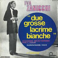 Iva Zanicchi - Due Grosse Lacrime Bianche
