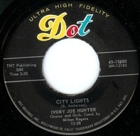 Ivory Joe Hunter - City Lights / Stolen Moments