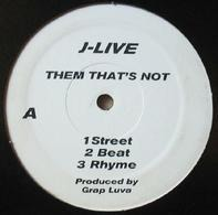 J-Live - Them That's Not /  True School Anthem