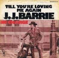 J. J. Barrie - Till You're Loving Me Again