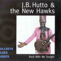 J.B. Hutto & The New Hawks - Rock with Me Tonight
