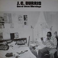 J.C. Burris - One of These Mornings
